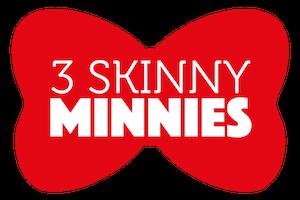 3 Skinny Minnies